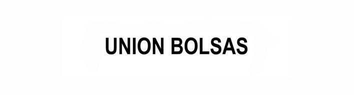 UNION BOLSAS
