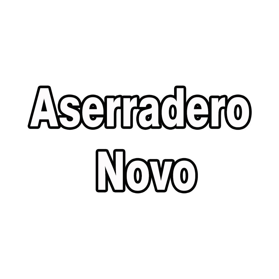ASERRADERO NOVO