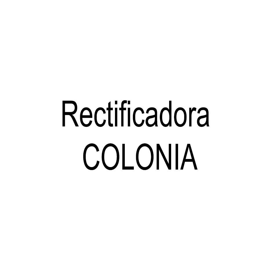 RECTIFICADORA COLONIA